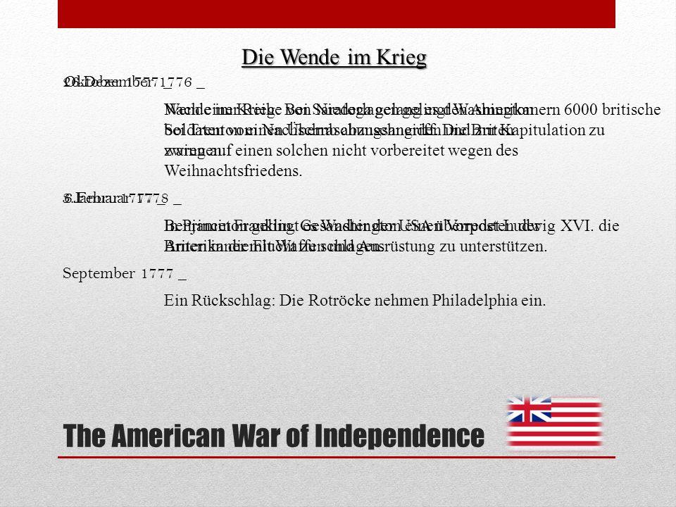 The American War of Independence Der Winter 1777 Die Lage der amerikanischen Truppen in der Kriegspause war schlecht.