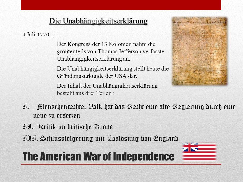 The American War of Independence Die Unabhängigkeitserklärung 4.Juli 1776 _ Der Kongress der 13 Kolonien nahm die größtenteils von Thomas Jefferson ve