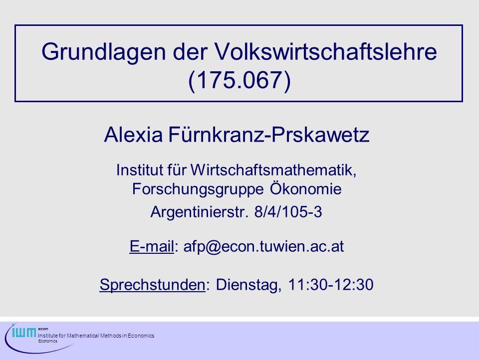 Institute for Mathematical Methods in Economics Economics Institute for Mathematical Methods in Economics Economics Grundlagen der Volkswirtschaftsleh