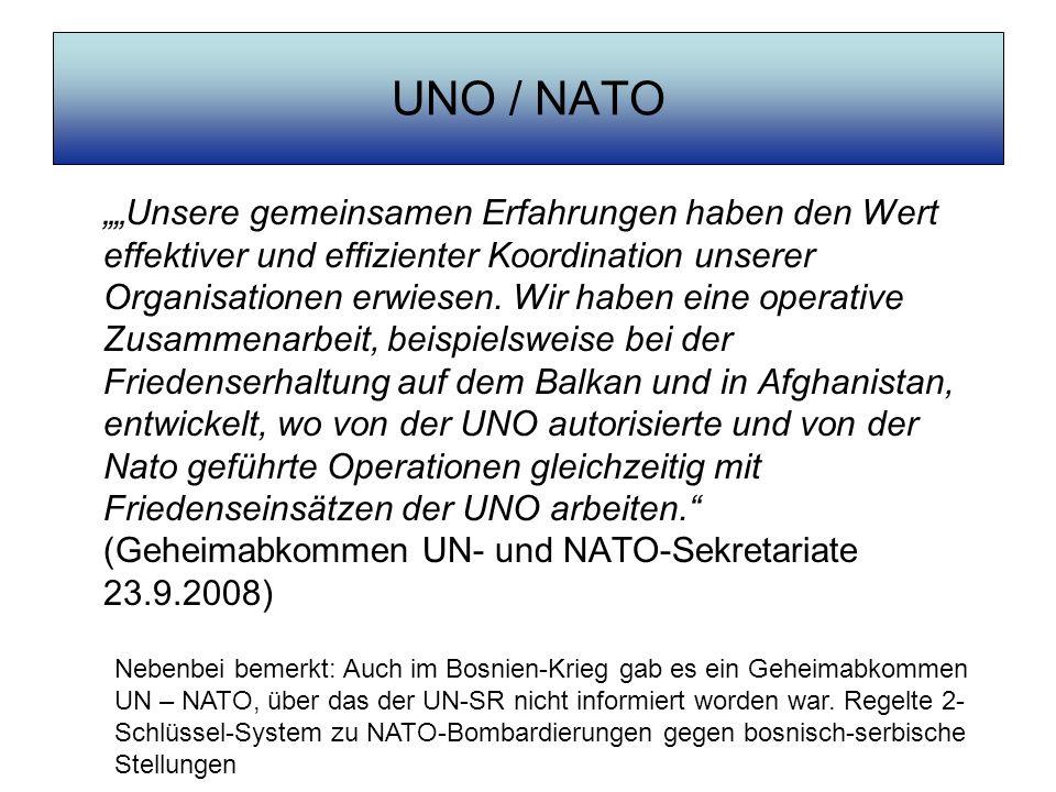 UNO / NATO Unsere gemeinsamen Erfahrungen haben den Wert effektiver und effizienter Koordination unserer Organisationen erwiesen. Wir haben eine opera