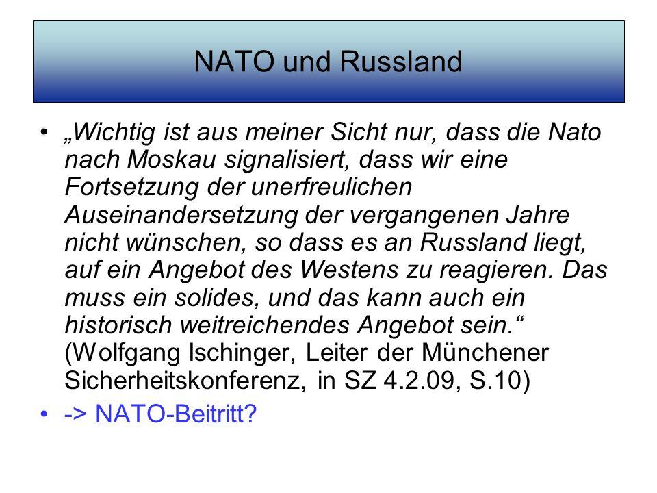 NATO und Russland Wichtig ist aus meiner Sicht nur, dass die Nato nach Moskau signalisiert, dass wir eine Fortsetzung der unerfreulichen Auseinanderse