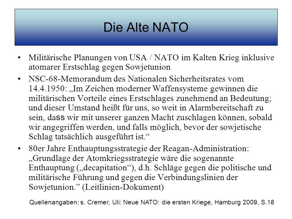 Die NATO nach dem Kalten Krieg Dez.1991: –Strategisches Konzept von Rom –Gegenorganisation zur KSZE wird aufgebaut: Nordatlantischer Kooperationsrat (NAKR); 1997 in Euro-atlantischer Partnerschaftsrat (EAPR) umfirmiert Konkurrenz mit anderem Militärpakt: –WEU-Konsultationsforum –Petersberger Aufgaben der WEU (1992); inkl.
