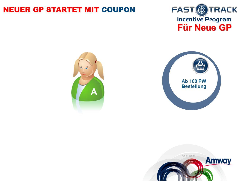 Ab 100 PW Bestellung NEUER GP STARTET MIT COUPON A Für Neue GP