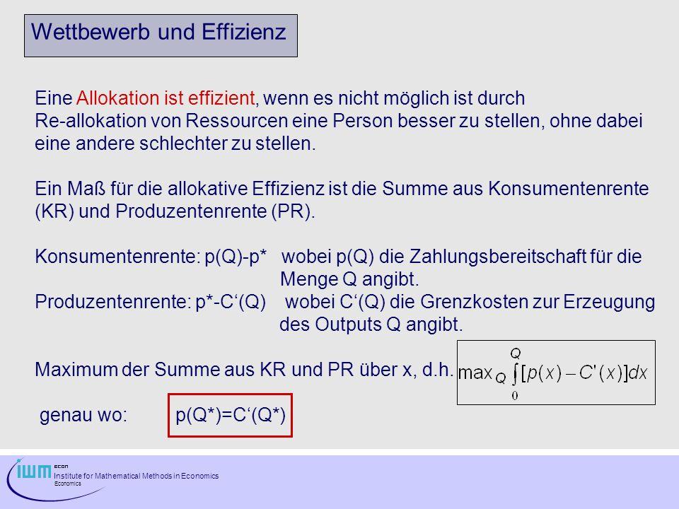 Institute for Mathematical Methods in Economics Economics Wettbewerb und Effizienz Eine Allokation ist effizient, wenn es nicht möglich ist durch Re-a