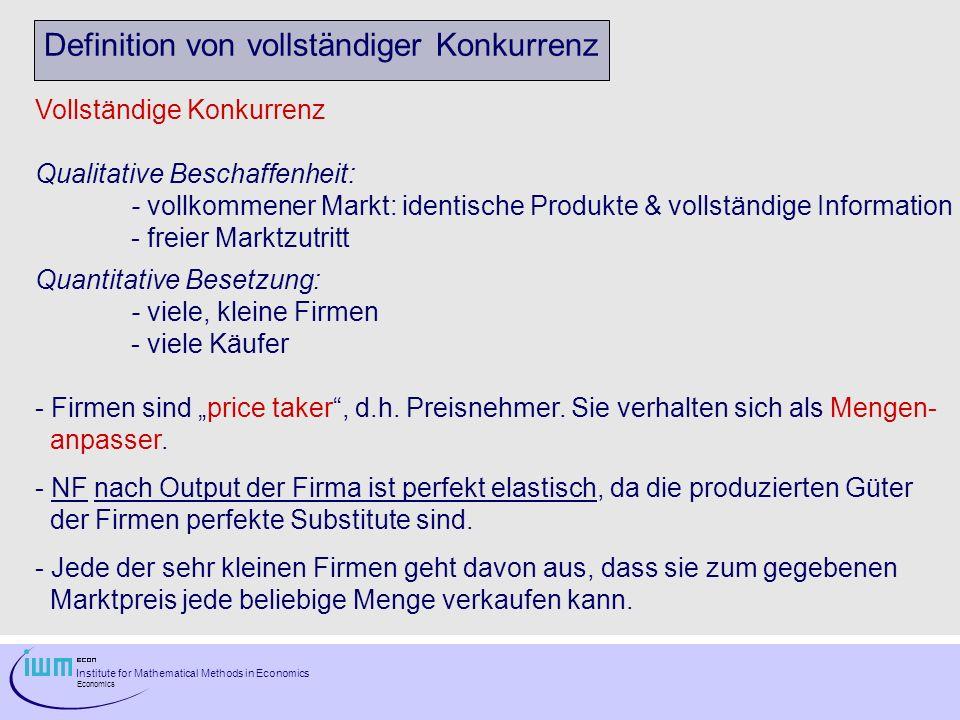 Institute for Mathematical Methods in Economics Economics Markt NF und Angebot Erlös der Firma =Grenzerlös = Preis bestimmen Preis.