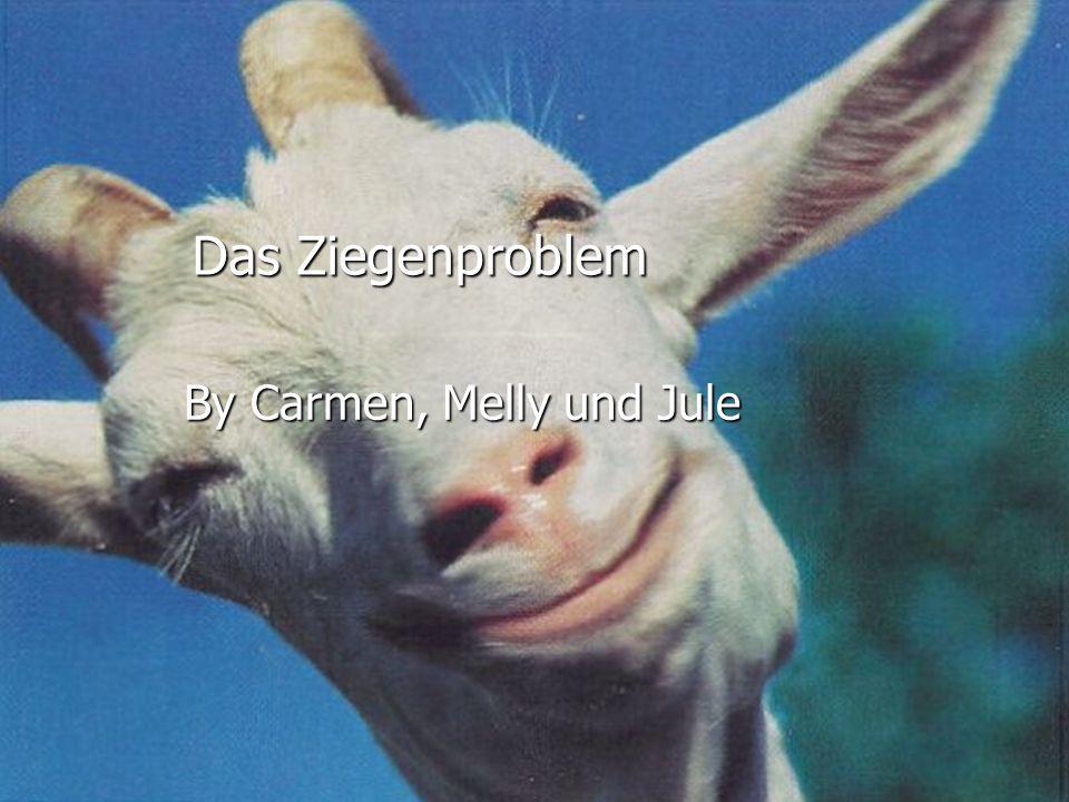 Das Ziegenproblem By Carmen, Melly und Jule