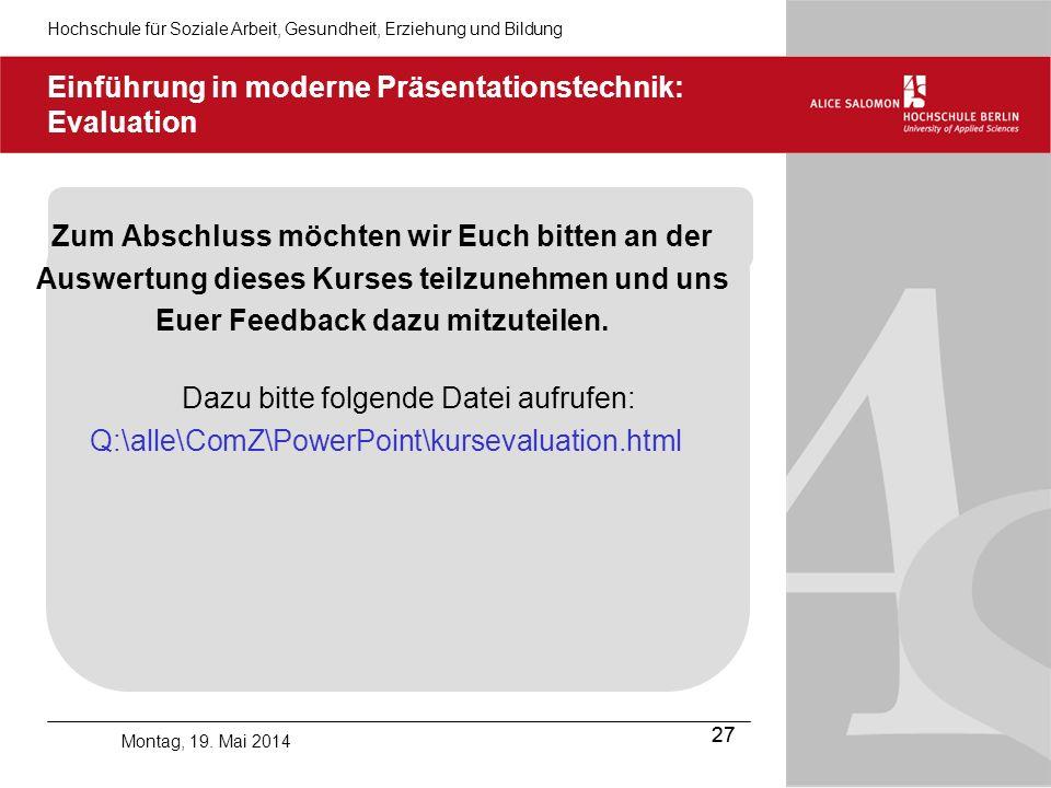 Hochschule für Soziale Arbeit, Gesundheit, Erziehung und Bildung 27 Montag, 19.