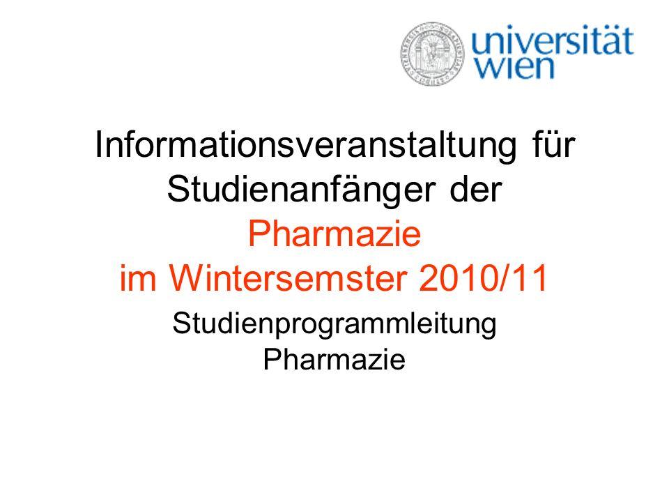 Informationsveranstaltung für Studienanfänger der Pharmazie im Wintersemster 2010/11 Studienprogrammleitung Pharmazie