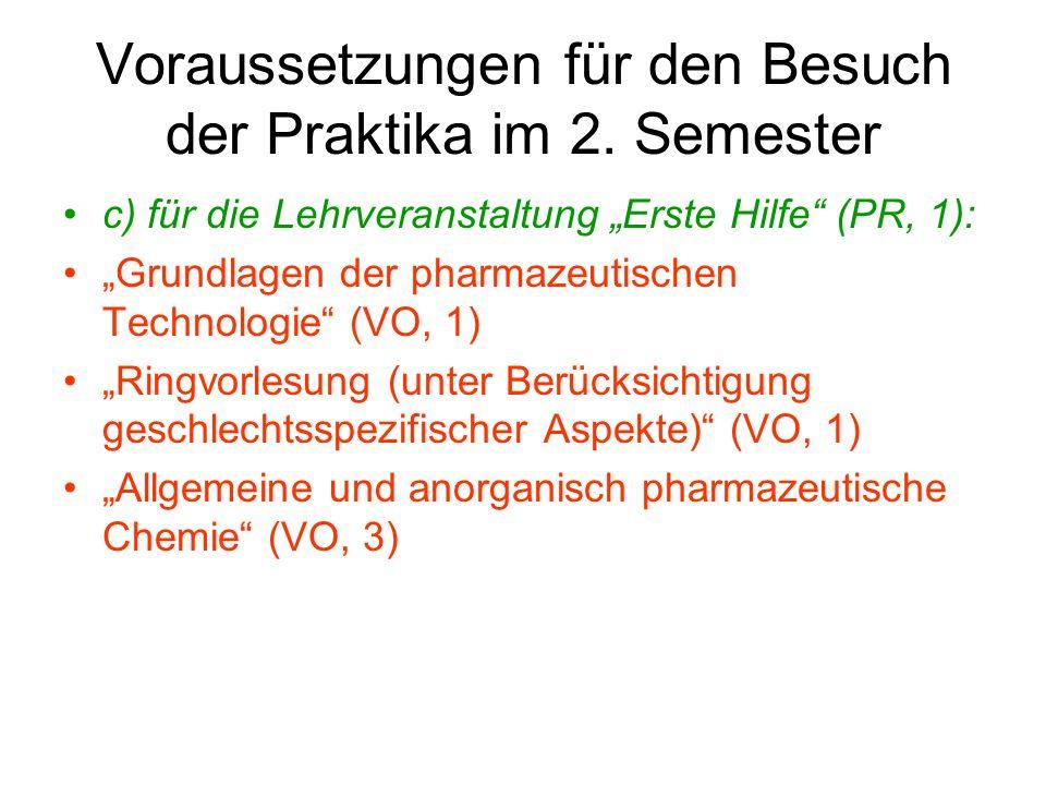 Voraussetzungen für den Besuch der Praktika im 2. Semester c) für die Lehrveranstaltung Erste Hilfe (PR, 1): Grundlagen der pharmazeutischen Technolog