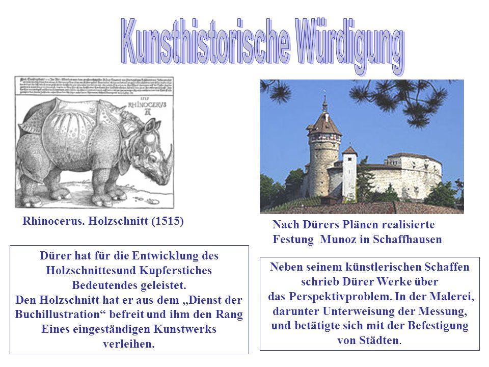 Rhinocerus. Holzschnitt (1515) Dürer hat für die Entwicklung des Holzschnittesund Kupferstiches Bedeutendes geleistet. Den Holzschnitt hat er aus dem