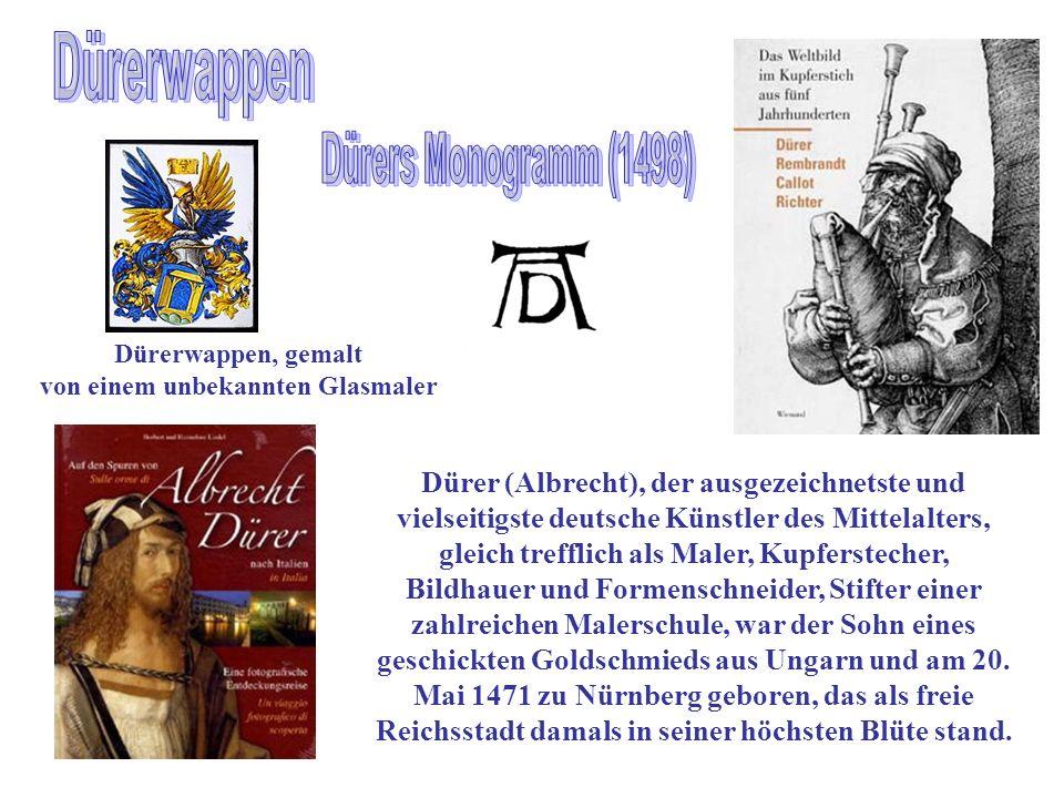 Dürer (Albrecht), der ausgezeichnetste und vielseitigste deutsche Künstler des Mittelalters, gleich trefflich als Maler, Kupferstecher, Bildhauer und