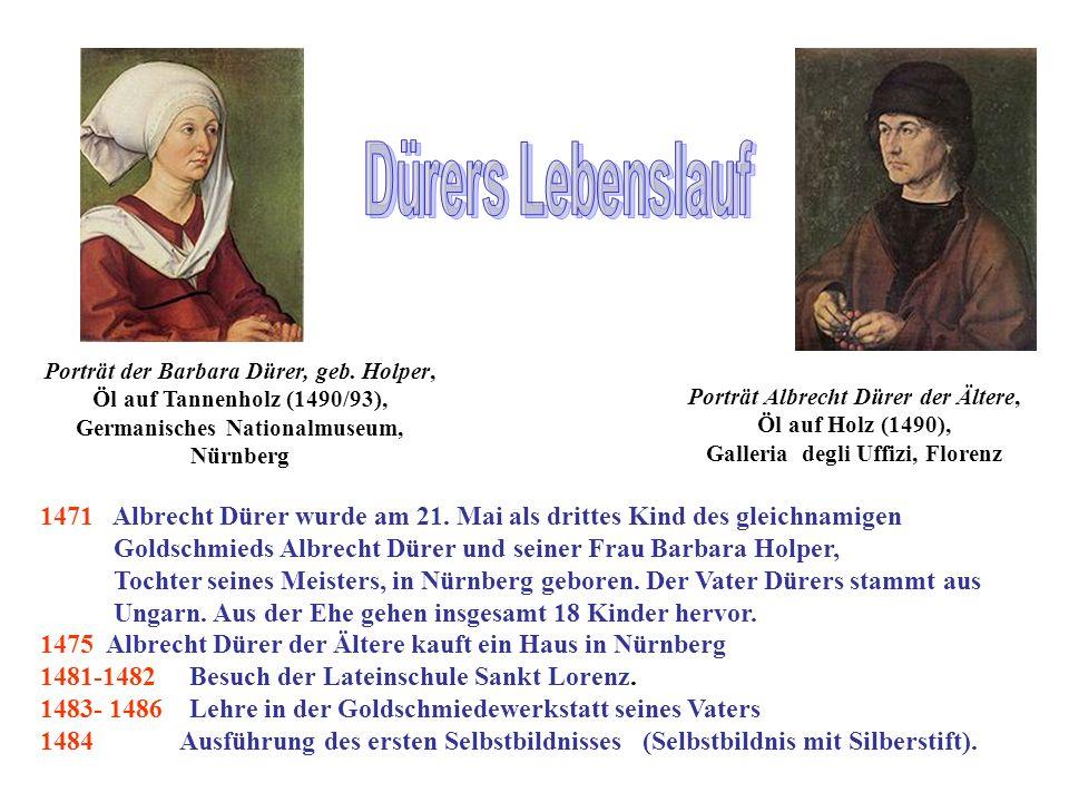 1471 Albrecht Dürer wurde am 21. Mai als drittes Kind des gleichnamigen Goldschmieds Albrecht Dürer und seiner Frau Barbara Holper, Tochter seines Mei