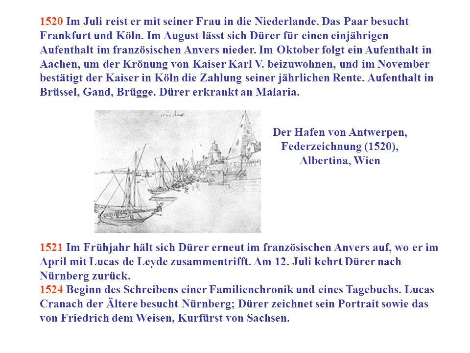 1520 Im Juli reist er mit seiner Frau in die Niederlande. Das Paar besucht Frankfurt und Köln. Im August lässt sich Dürer für einen einjährigen Aufent