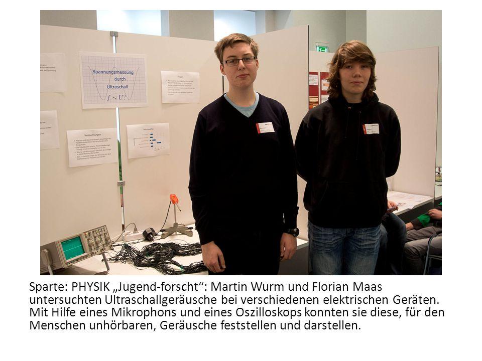 Sparte: PHYSIK Jugend-forscht: Martin Wurm und Florian Maas untersuchten Ultraschallgeräusche bei verschiedenen elektrischen Geräten. Mit Hilfe eines