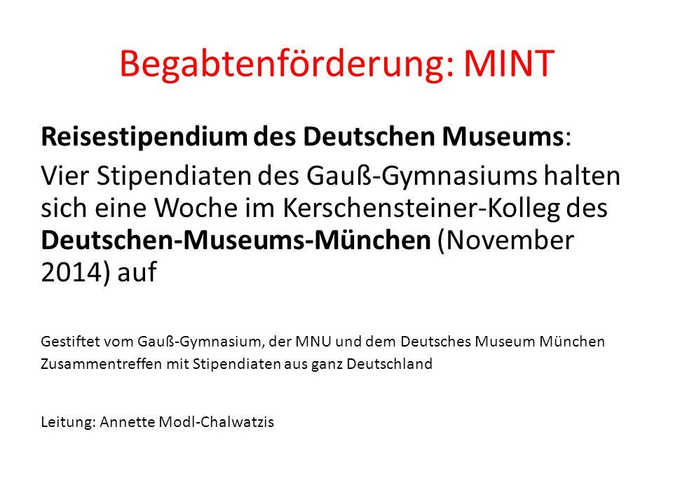 Begabtenförderung: MINT Reisestipendium des Deutschen Museums: Vier Stipendiaten des Gauß-Gymnasiums halten sich eine Woche im Kerschensteiner-Kolleg