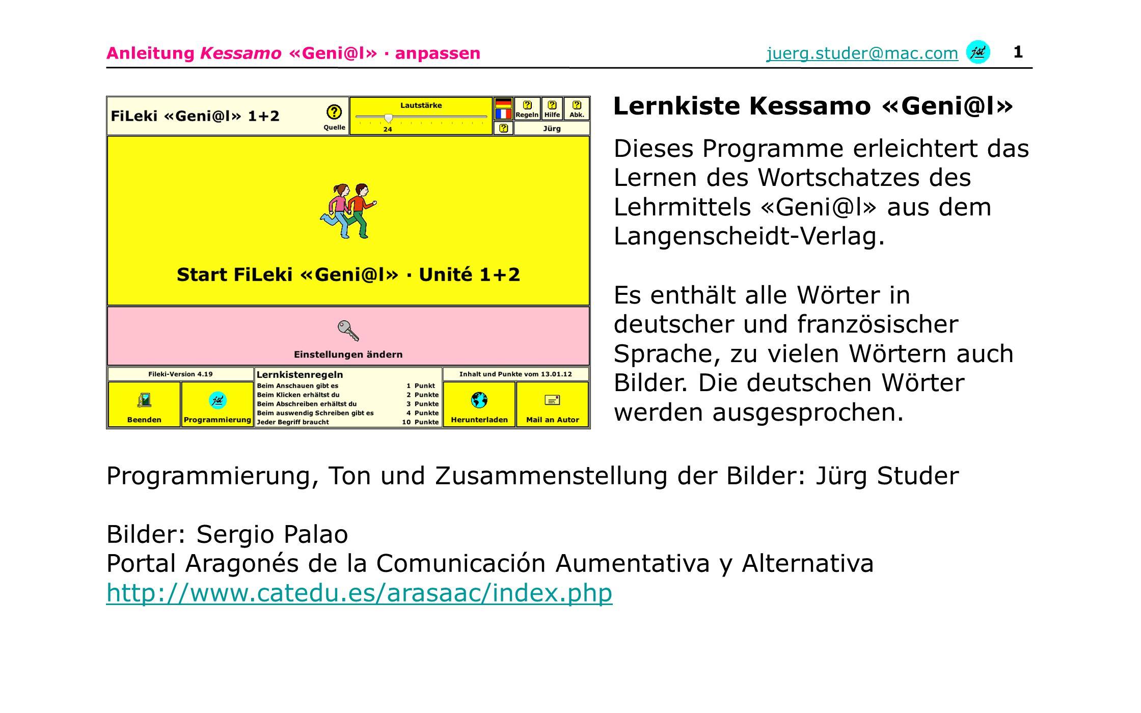 Anleitung Kessamo «Geni@l» · anpassenjuerg.studer@mac.com 1 Dieses Programme erleichtert das Lernen des Wortschatzes des Lehrmittels «Geni@l» aus dem