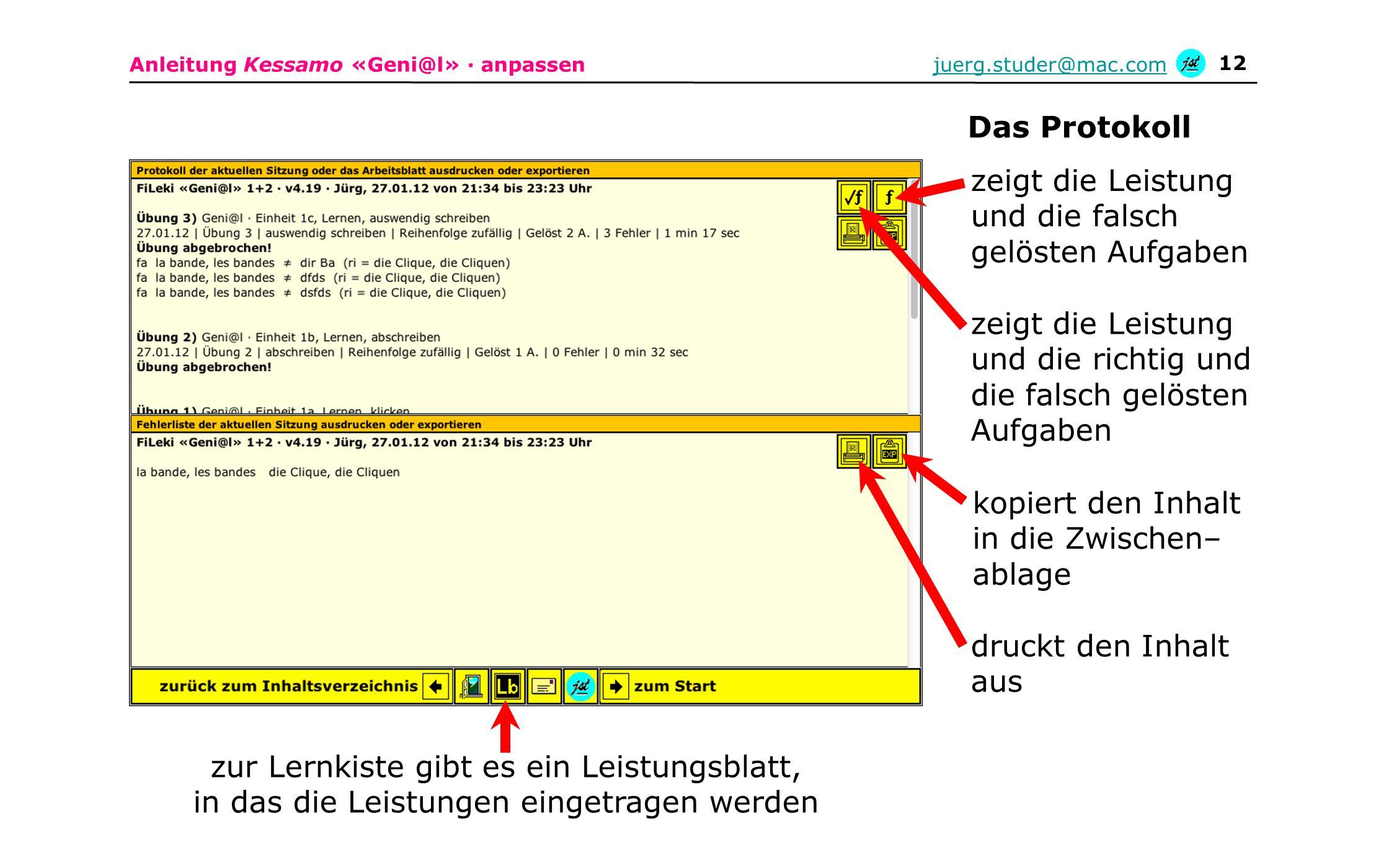 Anleitung Kessamo «Geni@l» · anpassenjuerg.studer@mac.com 12 zeigt die Leistung und die falsch gelösten Aufgaben zeigt die Leistung und die richtig un