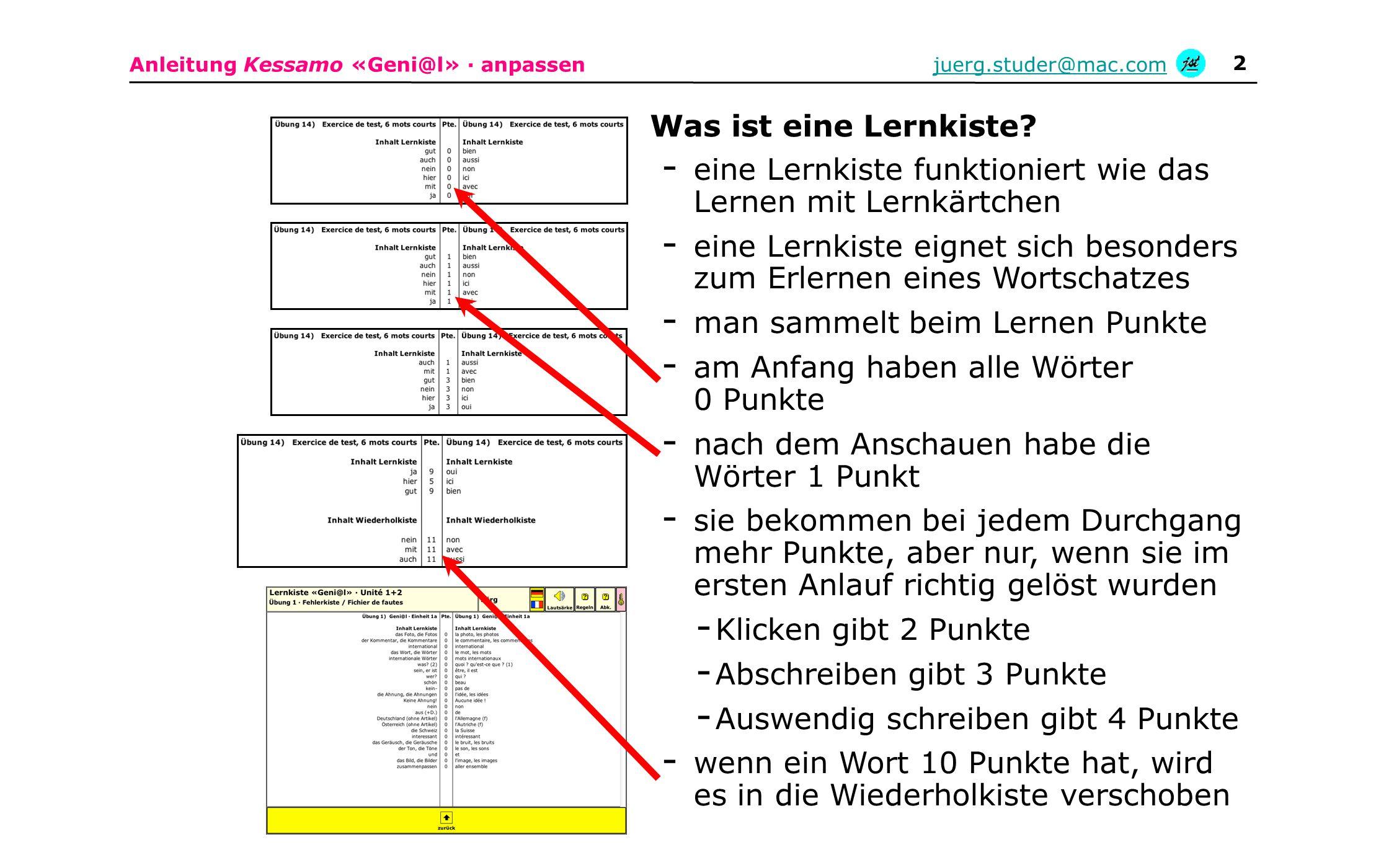 Anleitung Kessamo «Geni@l» · anpassenjuerg.studer@mac.com 2 - eine Lernkiste funktioniert wie das Lernen mit Lernkärtchen - eine Lernkiste eignet sich