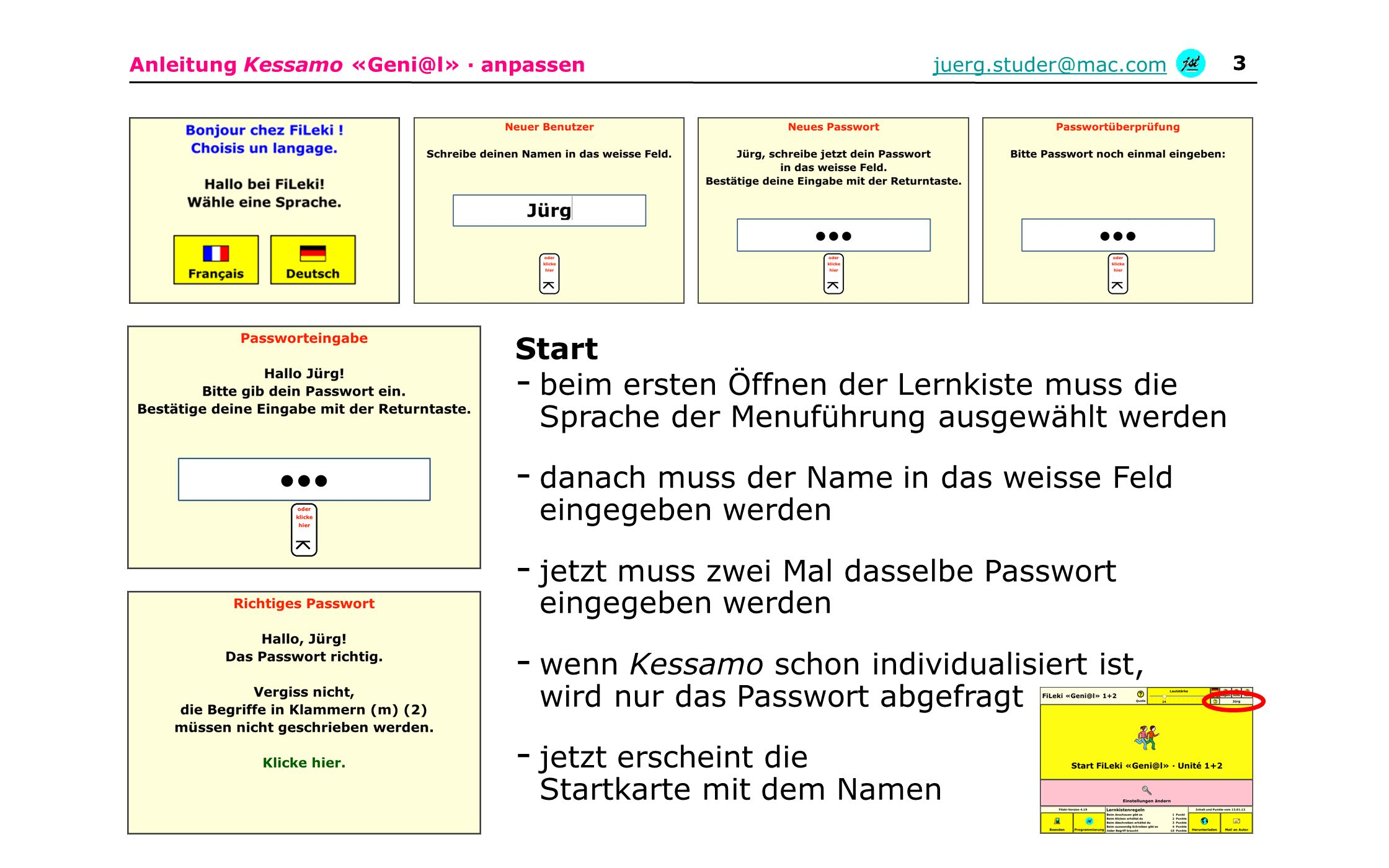 Anleitung Kessamo «Geni@l» · anpassenjuerg.studer@mac.com 3 - beim ersten Öffnen der Lernkiste muss die Sprache der Menuführung ausgewählt werden - da