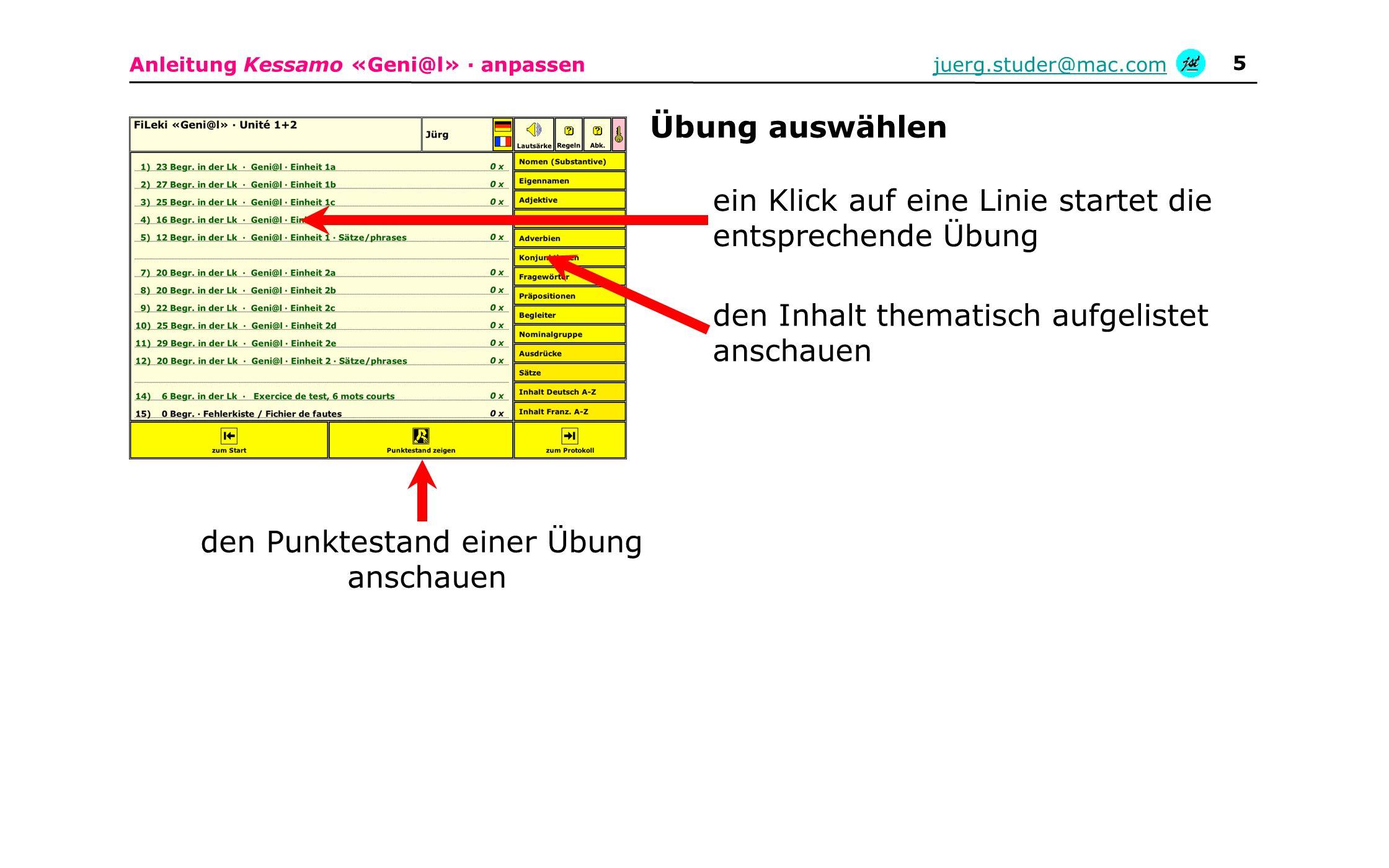 Anleitung Kessamo «Geni@l» · anpassenjuerg.studer@mac.com 5 den Punktestand einer Übung anschauen ein Klick auf eine Linie startet die entsprechende Ü