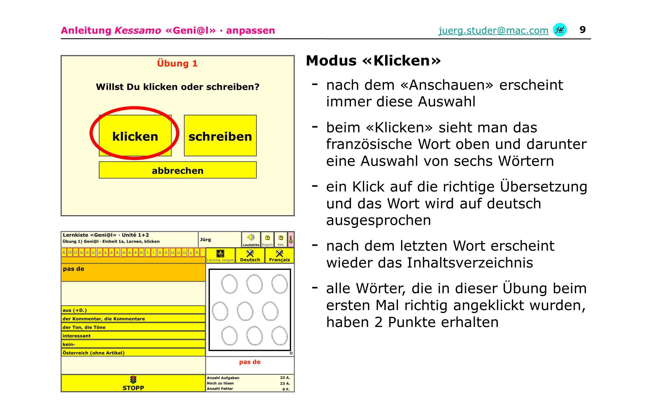 Anleitung Kessamo «Geni@l» · anpassenjuerg.studer@mac.com 9 - nach dem «Anschauen» erscheint immer diese Auswahl - beim «Klicken» sieht man das franzö