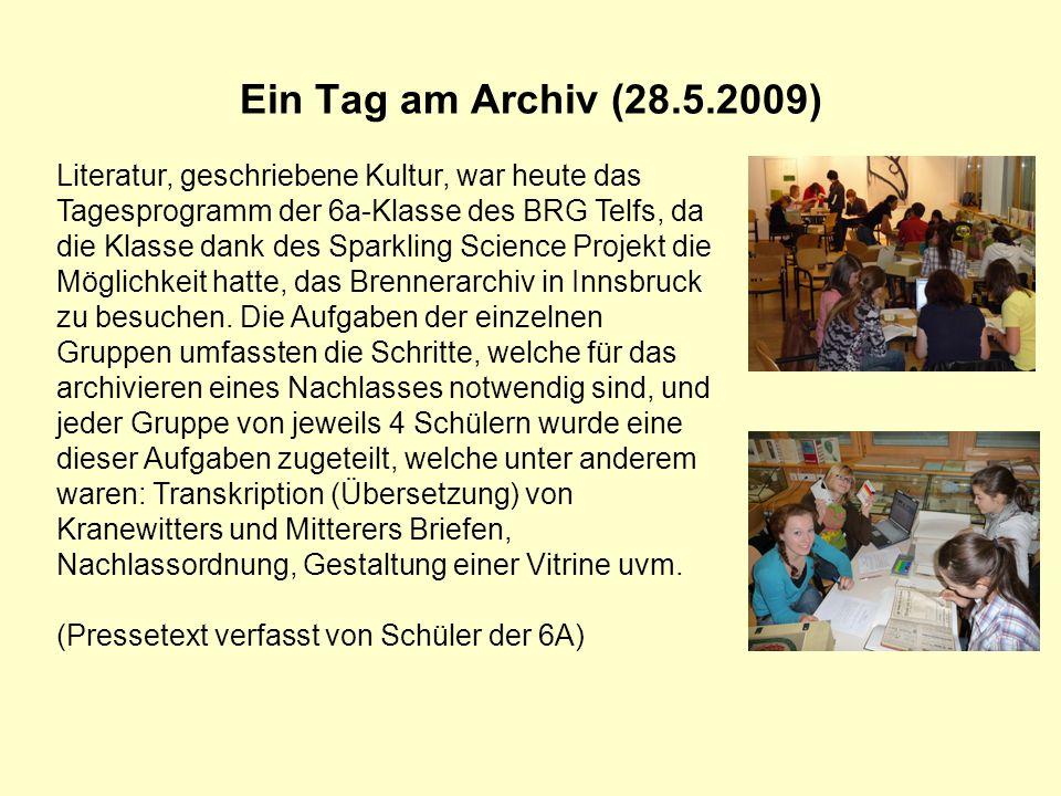 Ein Tag am Archiv (28.5.2009) Literatur, geschriebene Kultur, war heute das Tagesprogramm der 6a-Klasse des BRG Telfs, da die Klasse dank des Sparklin