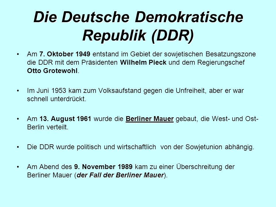 Die Deutsche Demokratische Republik (DDR) Am 7.