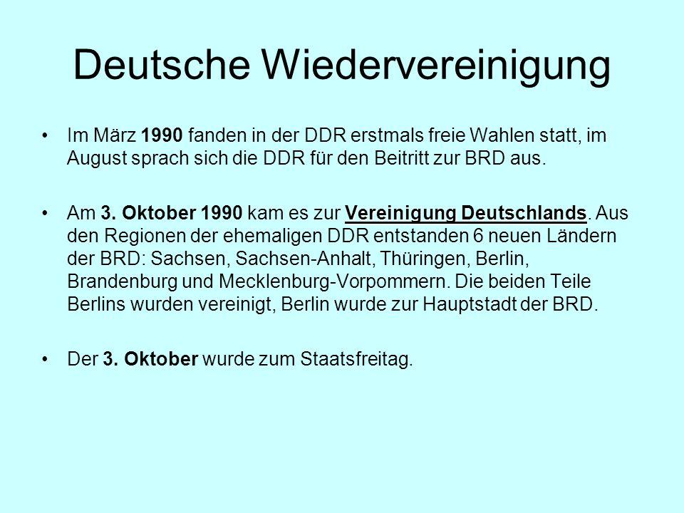 Deutsche Wiedervereinigung Im März 1990 fanden in der DDR erstmals freie Wahlen statt, im August sprach sich die DDR für den Beitritt zur BRD aus.