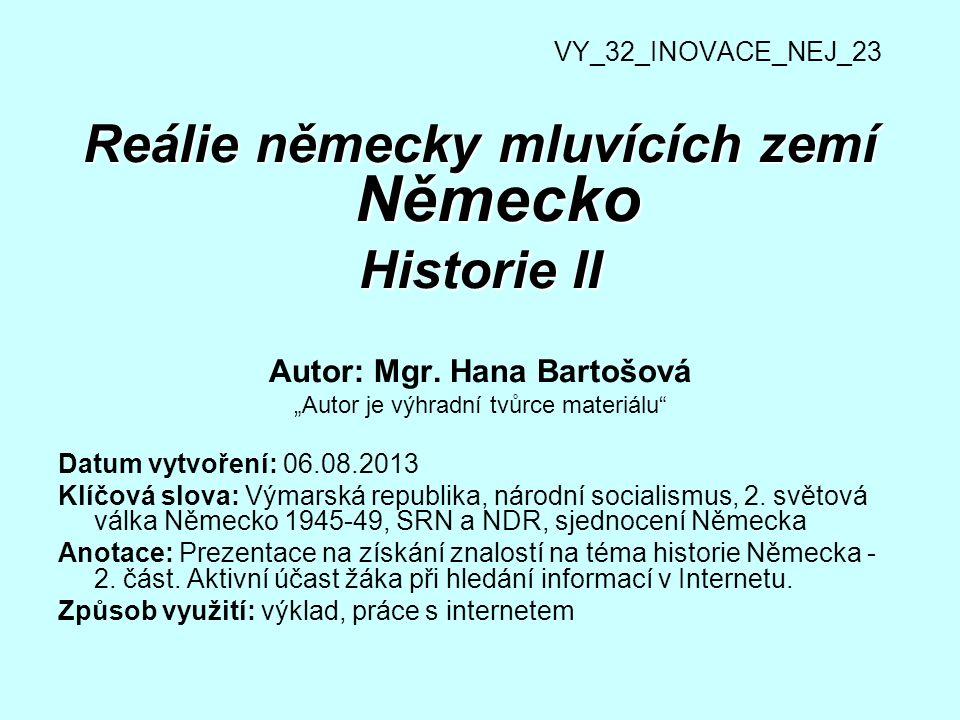 Reálie německy mluvících zemí Německo Historie II Autor: Mgr.