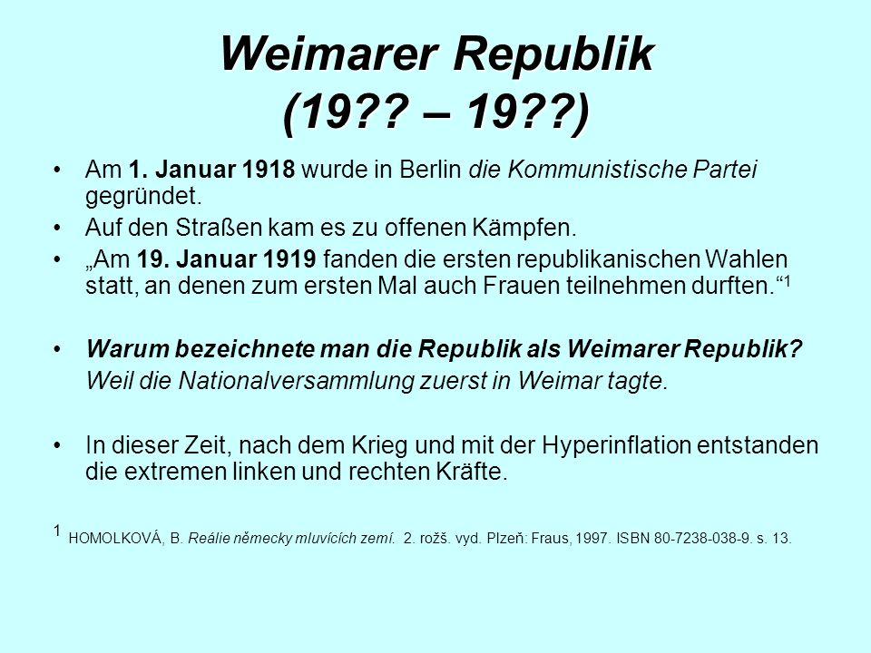 Weimarer Republik (19?.– 19??) Am 1.