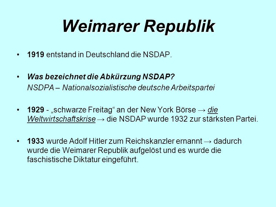 Weimarer Republik 1919 entstand in Deutschland die NSDAP.