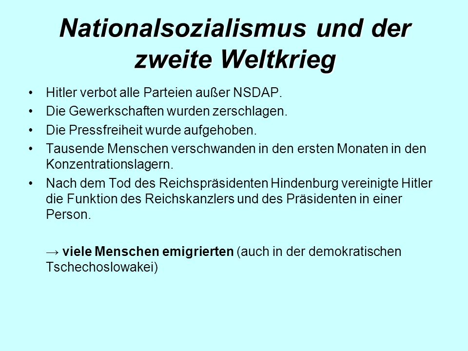 Nationalsozialismus und der zweite Weltkrieg Hitler verbot alle Parteien außer NSDAP.