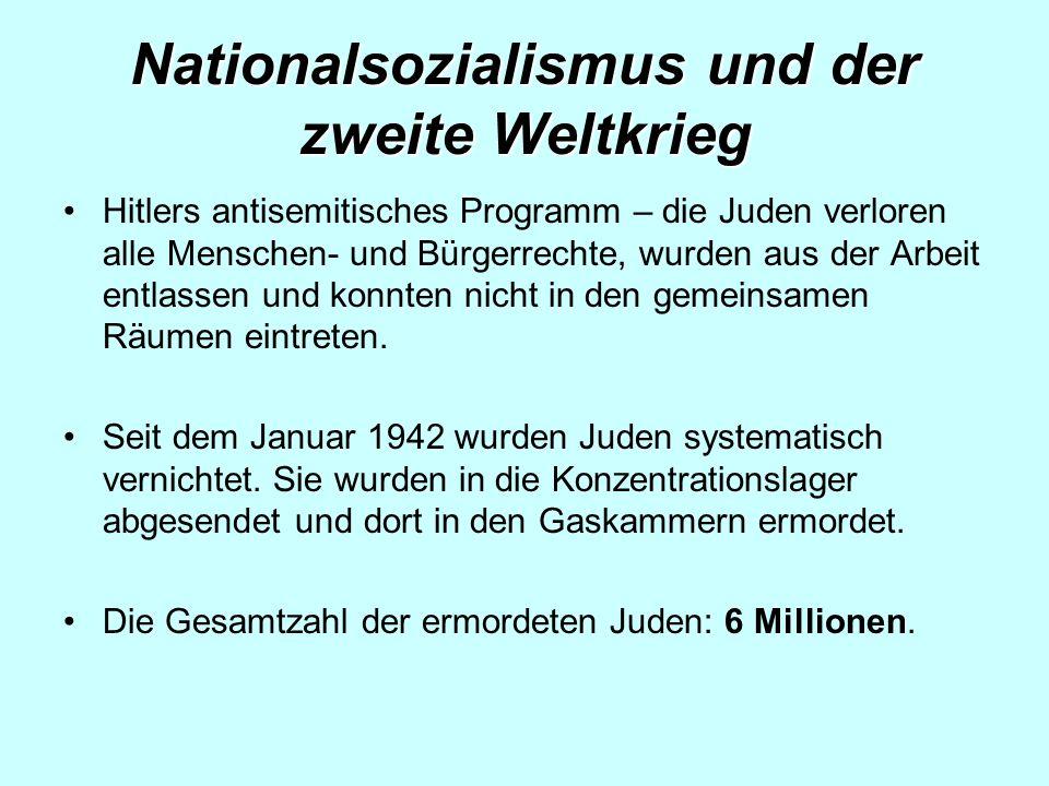 Nationalsozialismus und der zweite Weltkrieg Hitlers antisemitisches Programm – die Juden verloren alle Menschen- und Bürgerrechte, wurden aus der Arbeit entlassen und konnten nicht in den gemeinsamen Räumen eintreten.