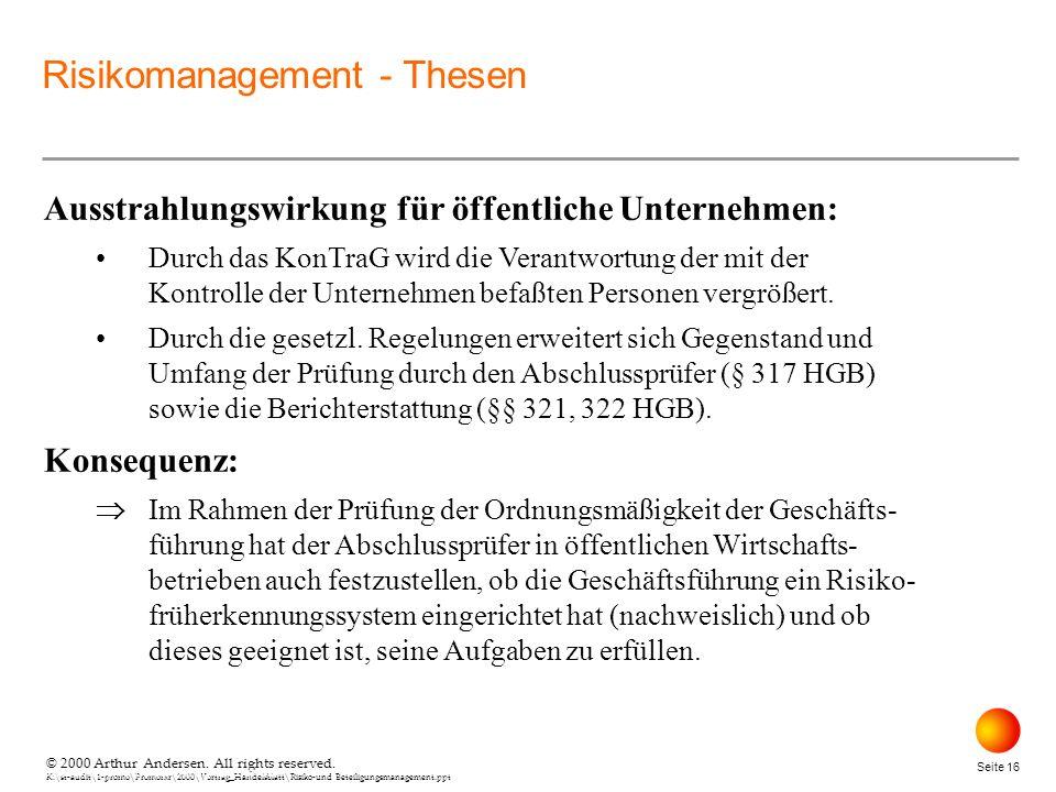 © 2000 Arthur Andersen. All rights reserved. K:\st-audit\1-promo\Promorxr\2000\Vortrag_Handelsblatt\Risiko-und Beteiligungsmanagement.ppt Seite 16 © 2