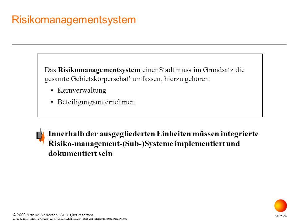 © 2000 Arthur Andersen. All rights reserved. K:\st-audit\1-promo\Promorxr\2000\Vortrag_Handelsblatt\Risiko-und Beteiligungsmanagement.ppt Seite 26 © 2