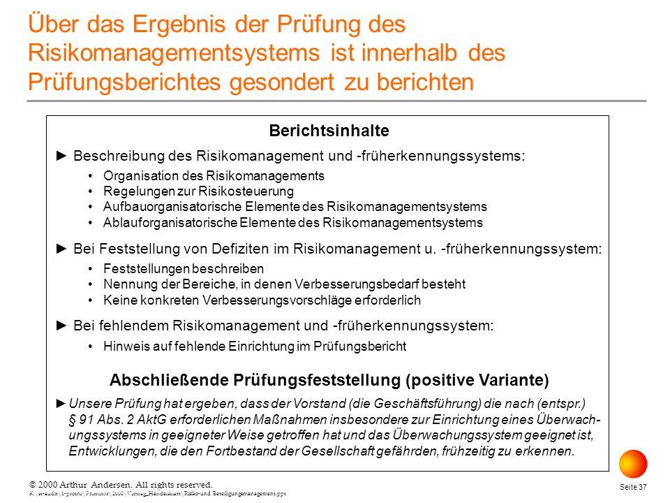 © 2000 Arthur Andersen. All rights reserved. K:\st-audit\1-promo\Promorxr\2000\Vortrag_Handelsblatt\Risiko-und Beteiligungsmanagement.ppt Seite 37 © 2