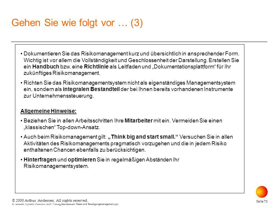 © 2000 Arthur Andersen. All rights reserved. K:\st-audit\1-promo\Promorxr\2000\Vortrag_Handelsblatt\Risiko-und Beteiligungsmanagement.ppt Seite 73 © 2