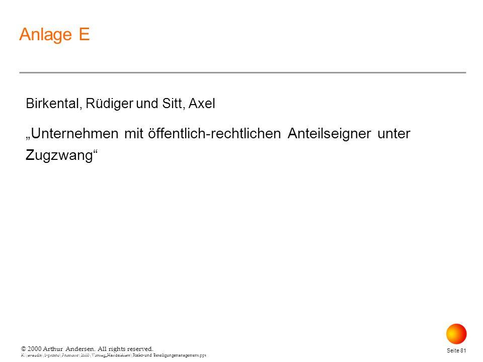 © 2000 Arthur Andersen. All rights reserved. K:\st-audit\1-promo\Promorxr\2000\Vortrag_Handelsblatt\Risiko-und Beteiligungsmanagement.ppt Seite 81 © 2