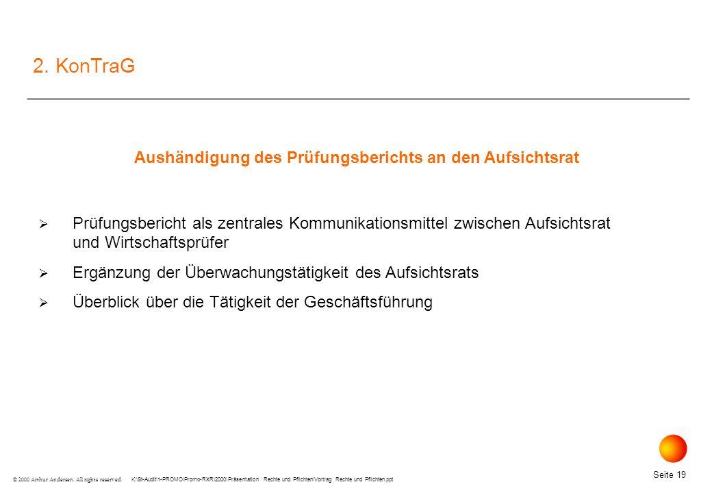 K:\St-Audit\1-PROMO\Promo-RXR\2000\Präsentation Rechte und Pflichten\Vortrag Rechte und Pflichten.ppt Seite 19 © 2000 Arthur Andersen.