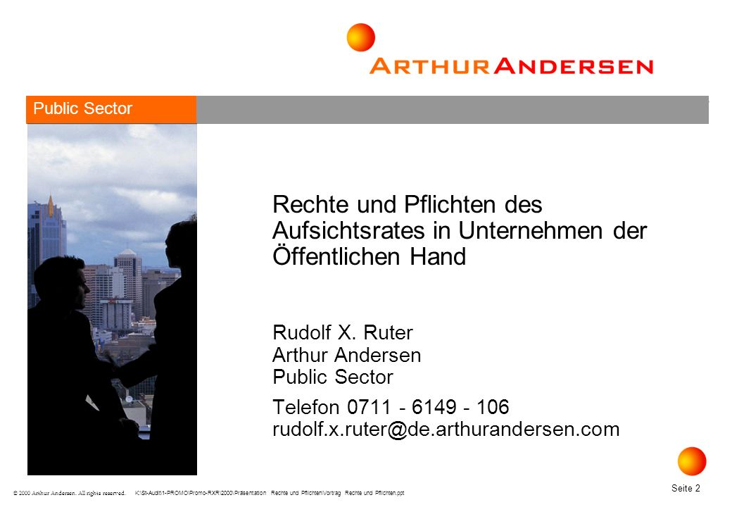 K:\St-Audit\1-PROMO\Promo-RXR\2000\Präsentation Rechte und Pflichten\Vortrag Rechte und Pflichten.ppt Seite 33 © 2000 Arthur Andersen.