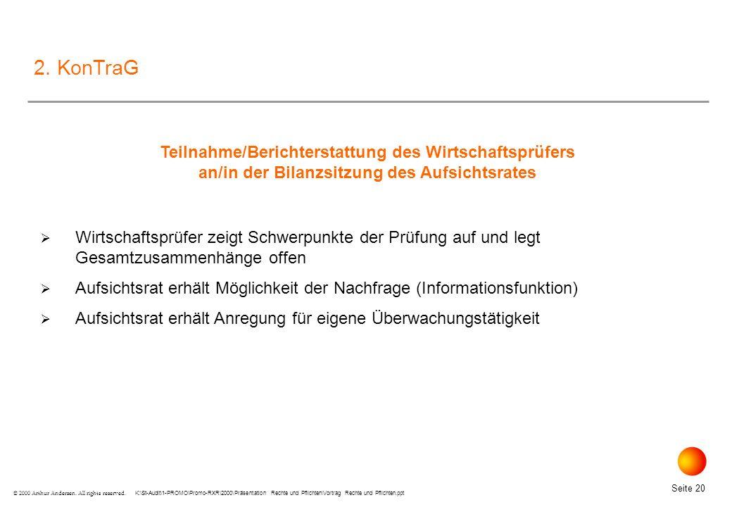 K:\St-Audit\1-PROMO\Promo-RXR\2000\Präsentation Rechte und Pflichten\Vortrag Rechte und Pflichten.ppt Seite 20 © 2000 Arthur Andersen.