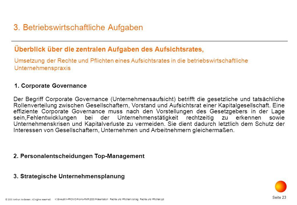 K:\St-Audit\1-PROMO\Promo-RXR\2000\Präsentation Rechte und Pflichten\Vortrag Rechte und Pflichten.ppt Seite 23 © 2000 Arthur Andersen.