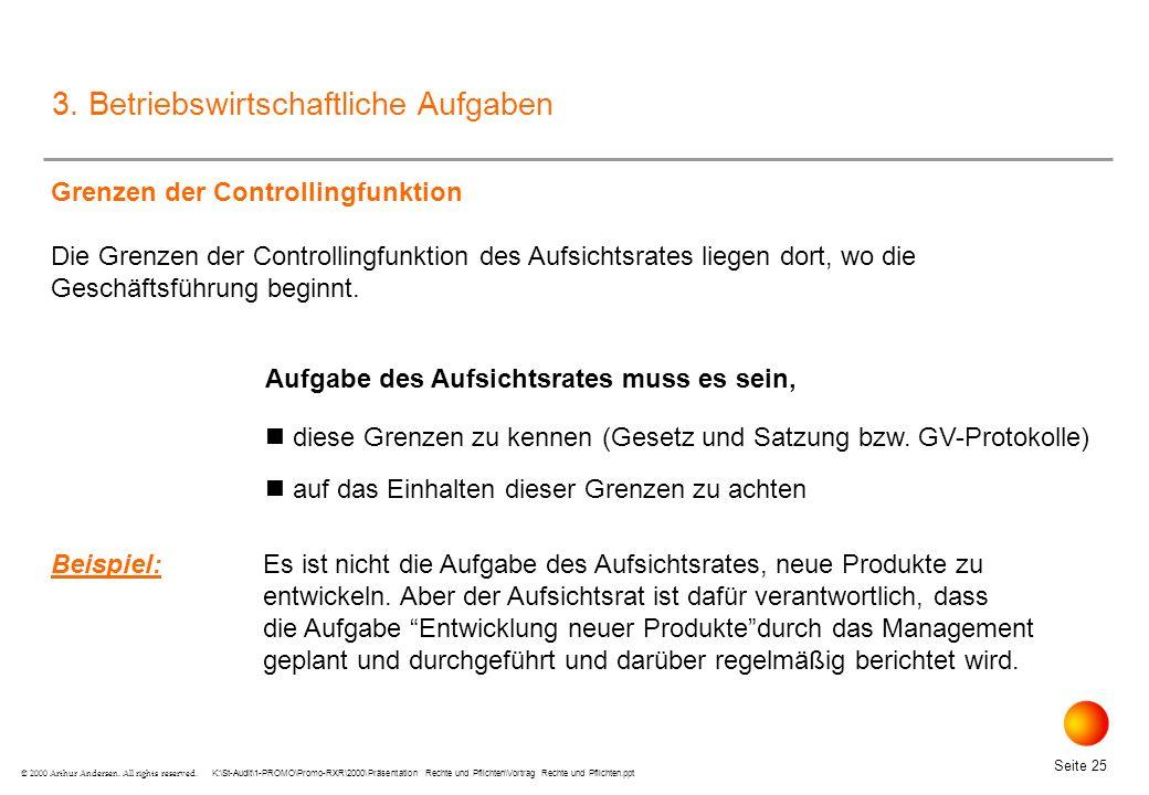 K:\St-Audit\1-PROMO\Promo-RXR\2000\Präsentation Rechte und Pflichten\Vortrag Rechte und Pflichten.ppt Seite 25 © 2000 Arthur Andersen.