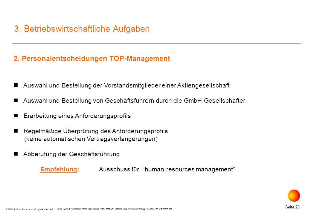 K:\St-Audit\1-PROMO\Promo-RXR\2000\Präsentation Rechte und Pflichten\Vortrag Rechte und Pflichten.ppt Seite 26 © 2000 Arthur Andersen.