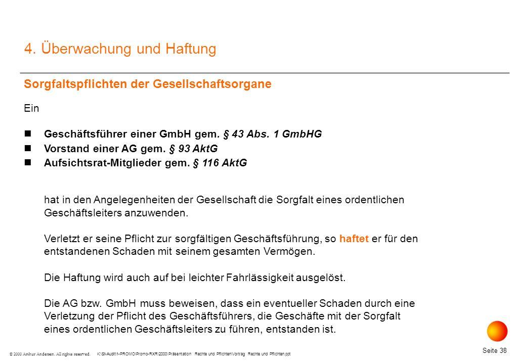 K:\St-Audit\1-PROMO\Promo-RXR\2000\Präsentation Rechte und Pflichten\Vortrag Rechte und Pflichten.ppt Seite 38 © 2000 Arthur Andersen.