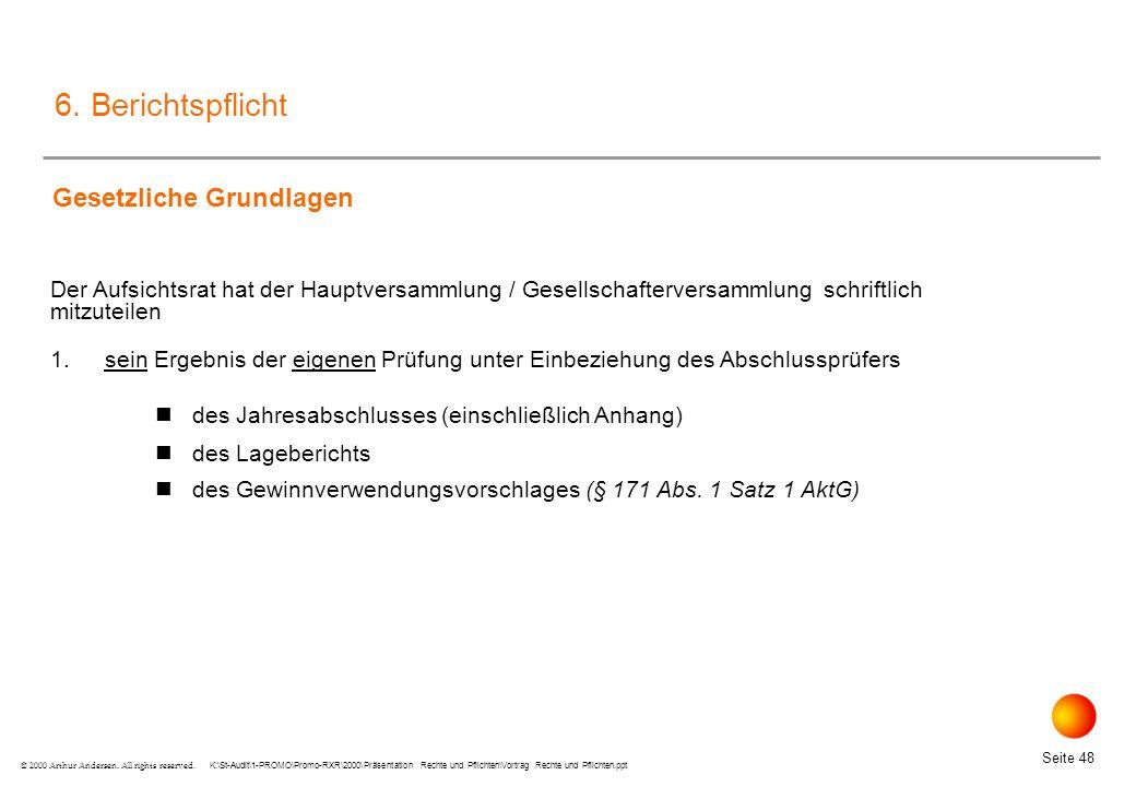K:\St-Audit\1-PROMO\Promo-RXR\2000\Präsentation Rechte und Pflichten\Vortrag Rechte und Pflichten.ppt Seite 48 © 2000 Arthur Andersen.