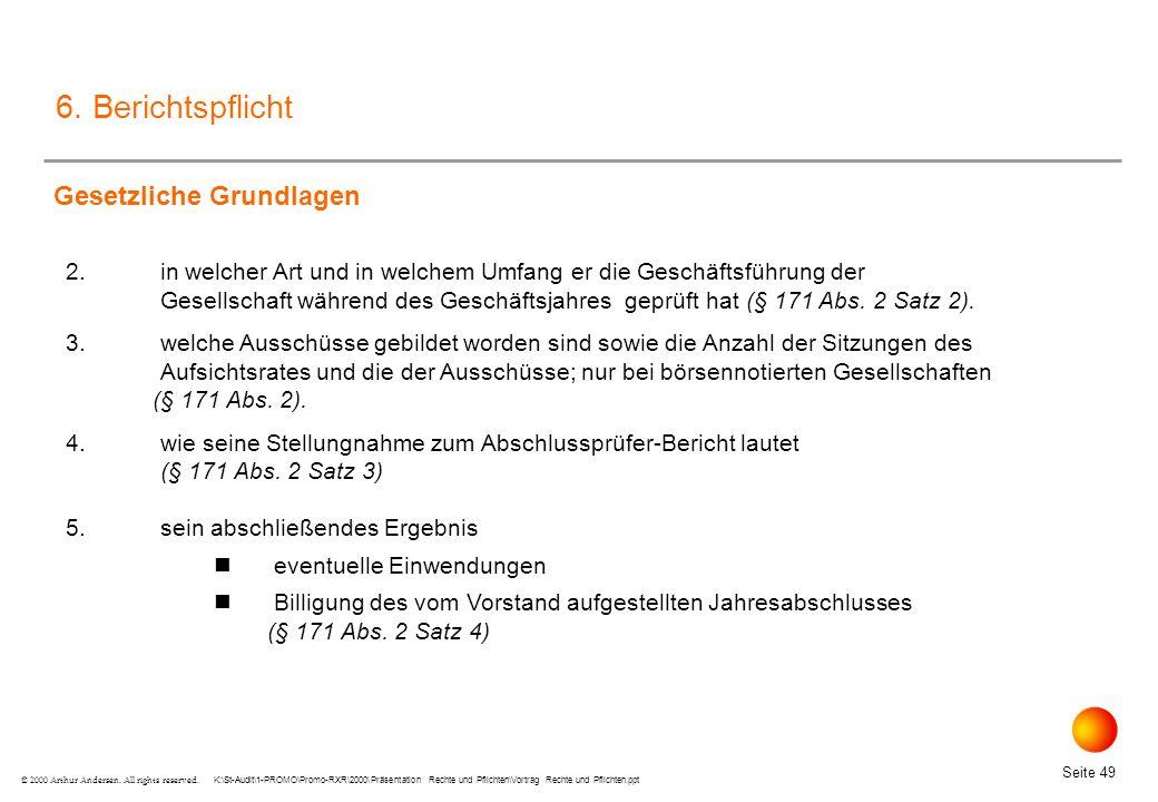 K:\St-Audit\1-PROMO\Promo-RXR\2000\Präsentation Rechte und Pflichten\Vortrag Rechte und Pflichten.ppt Seite 49 © 2000 Arthur Andersen.