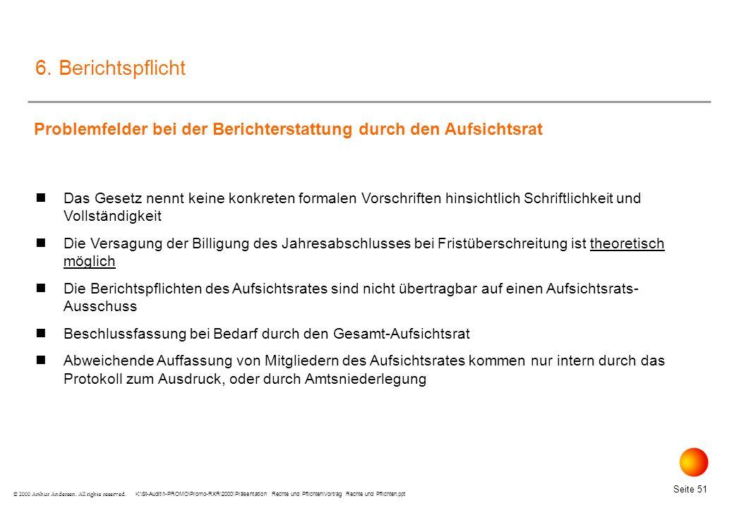 K:\St-Audit\1-PROMO\Promo-RXR\2000\Präsentation Rechte und Pflichten\Vortrag Rechte und Pflichten.ppt Seite 51 © 2000 Arthur Andersen.