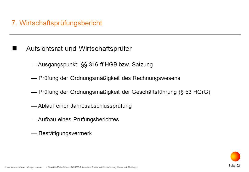 K:\St-Audit\1-PROMO\Promo-RXR\2000\Präsentation Rechte und Pflichten\Vortrag Rechte und Pflichten.ppt Seite 52 © 2000 Arthur Andersen.