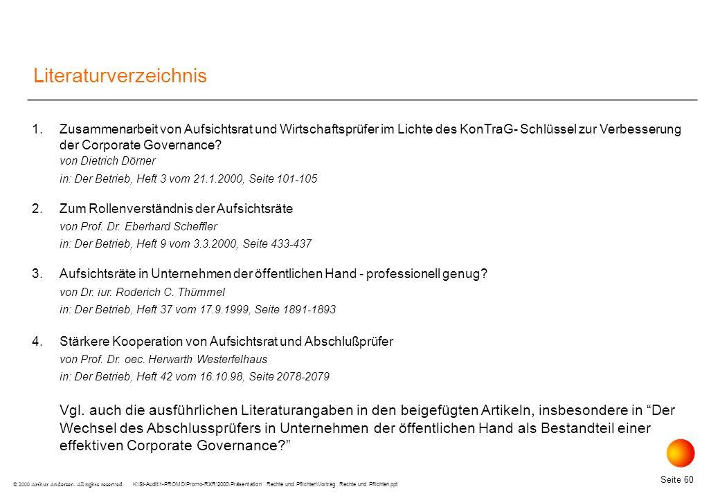 K:\St-Audit\1-PROMO\Promo-RXR\2000\Präsentation Rechte und Pflichten\Vortrag Rechte und Pflichten.ppt Seite 60 © 2000 Arthur Andersen.